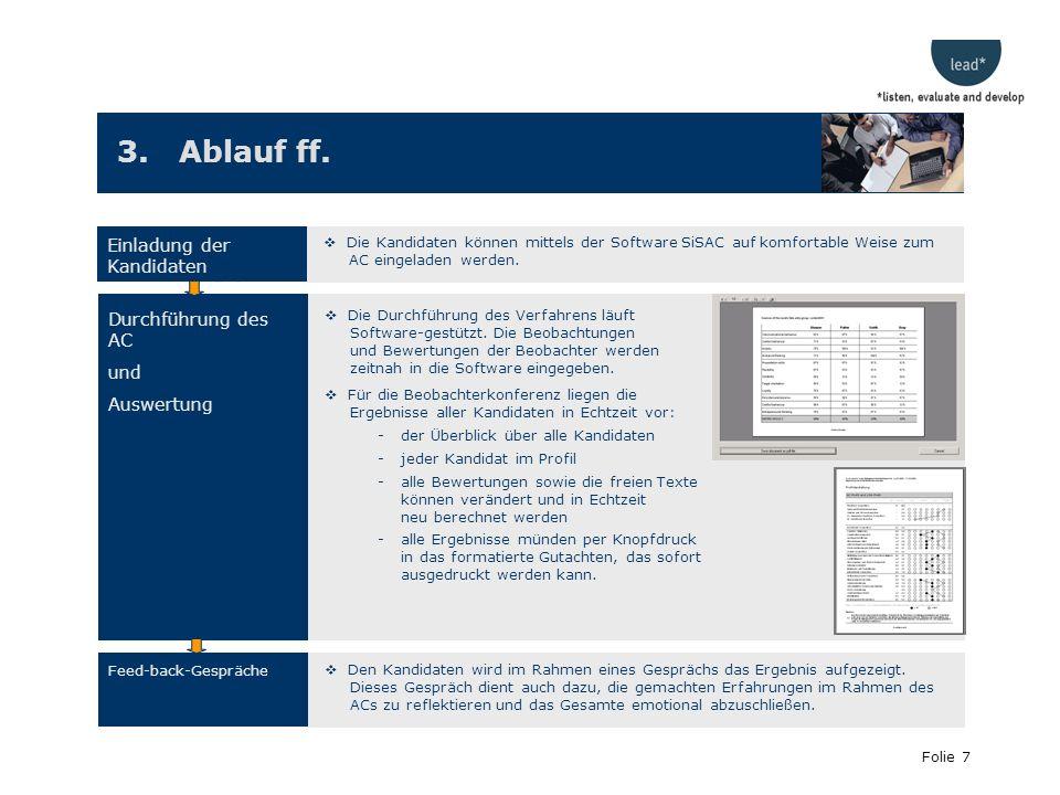 Folie 7 3. Ablauf ff. Durchführung des AC und Auswertung Die Durchführung des Verfahrens läuft Software-gestützt. Die Beobachtungen und Bewertungen de