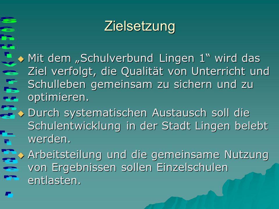 Zielsetzung Mit dem Schulverbund Lingen 1 wird das Ziel verfolgt, die Qualität von Unterricht und Schulleben gemeinsam zu sichern und zu optimieren.