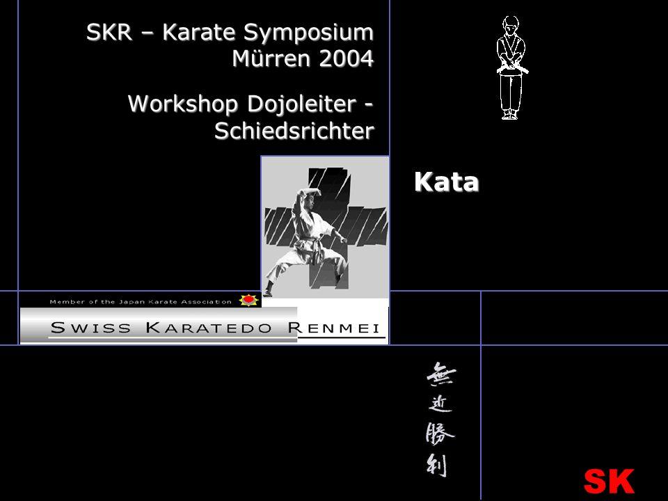 SK R Kata SKR – Karate Symposium Mürren 2004 Workshop Dojoleiter - Schiedsrichter