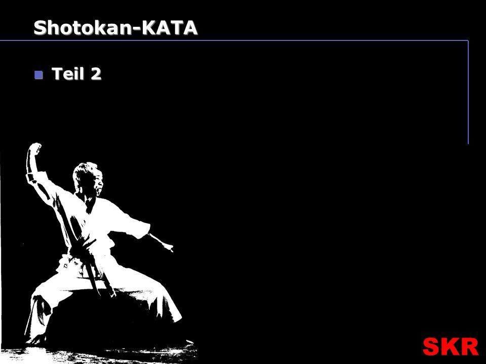 SKR – SR- Ausbildungsteam SKR Shotokan-KATA Teil 2 Teil 2