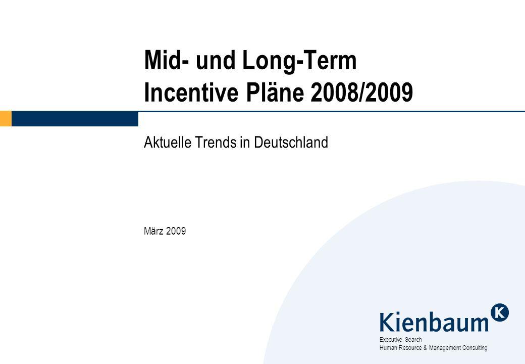 Executive Search Human Resource & Management Consulting Mid- und Long-Term Incentive Pläne 2008/2009 Aktuelle Trends in Deutschland März 2009