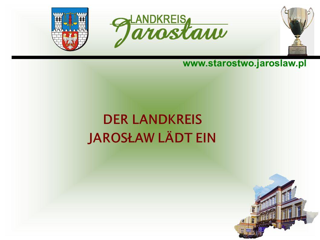 www.starostwo.jaroslaw.pl DER LANDKREIS JAROSŁAW LÄDT EIN