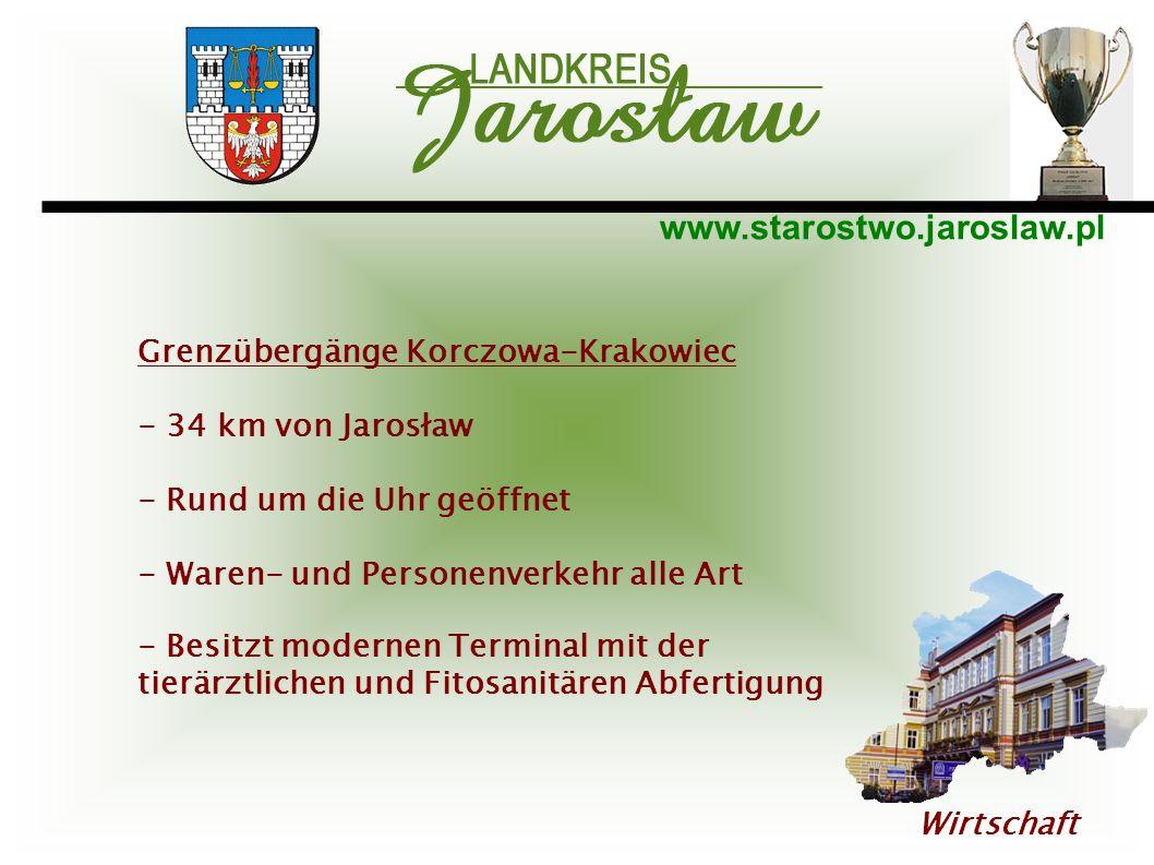 www.starostwo.jaroslaw.pl Wirtschaft Grenzübergänge Korczowa-Krakowiec - 34 km von Jarosław - Rund um die Uhr geöffnet - Waren- und Personenverkehr al