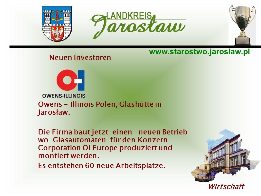 www.starostwo.jaroslaw.pl Wirtschaft Owens - Illinois Polen, Glashütte in Jarosław. Die Firma baut jetzt einen neuen Betrieb wo Glasautomaten für den