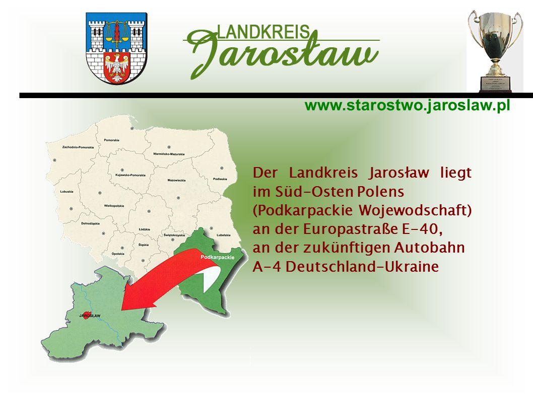 www.starostwo.jaroslaw.pl Der Landkreis Jarosław liegt im Süd-Osten Polens (Podkarpackie Wojewodschaft) an der Europastraße E-40, an der zukünftigen A