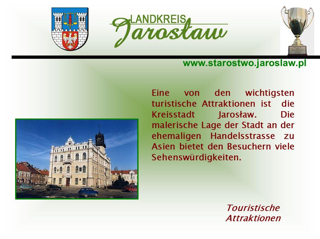www.starostwo.jaroslaw.pl Eine von den wichtigsten turistische Attraktionen ist die Kreisstadt Jarosław. Die malerische Lage der Stadt an der ehemalig