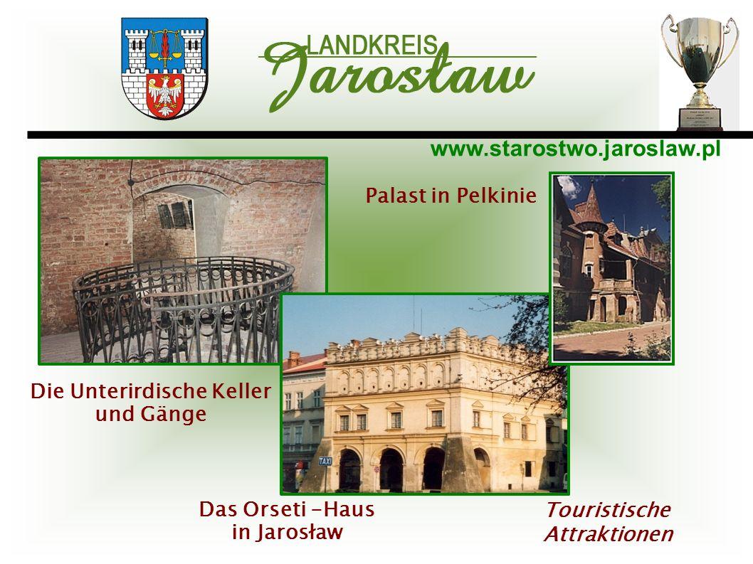 www.starostwo.jaroslaw.pl Touristische Attraktionen Die Unterirdische Keller und Gänge Das Orseti -Haus in Jarosław Palast in Pelkinie