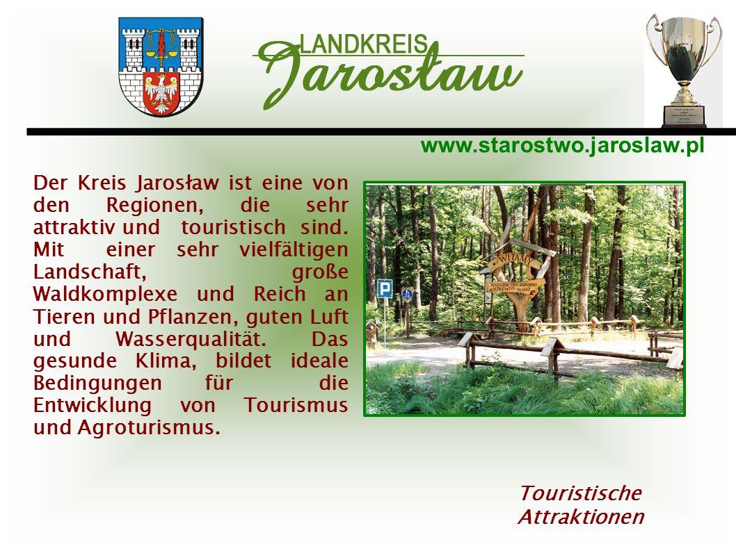 www.starostwo.jaroslaw.pl Touristische Attraktionen Der Kreis Jarosław ist eine von den Regionen, die sehr attraktiv und touristisch sind. Mit einer s