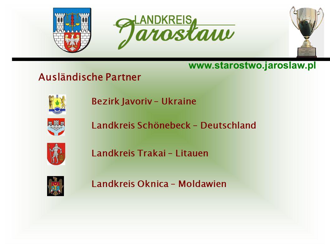 www.starostwo.jaroslaw.pl Bezirk Javoriv – Ukraine Landkreis Schönebeck – Deutschland Landkreis Trakai – Litauen Landkreis Oknica – Moldawien Ausländi
