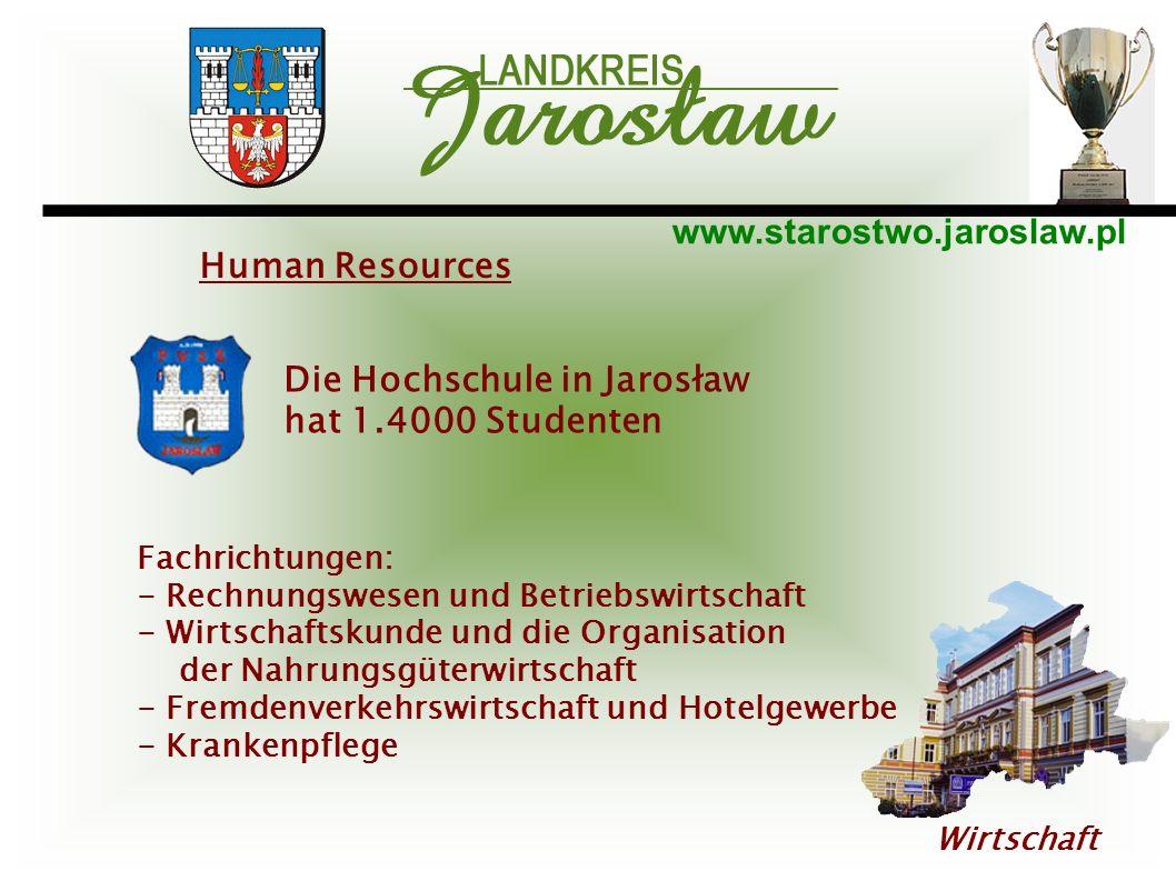 www.starostwo.jaroslaw.pl Wirtschaft Die Hochschule in Jarosław hat 1.4000 Studenten Fachrichtungen: - Rechnungswesen und Betriebswirtschaft - Wirtsch