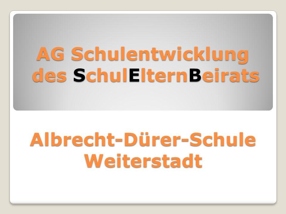 AG Schulentwicklung des SchulElternBeirats Albrecht-Dürer-Schule Weiterstadt