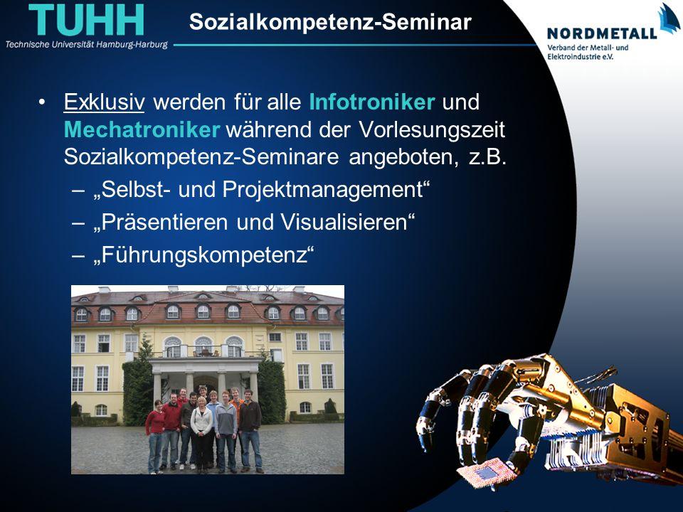 Sozialkompetenz-Seminar Exklusiv werden für alle Infotroniker und Mechatroniker während der Vorlesungszeit Sozialkompetenz-Seminare angeboten, z.B. –S