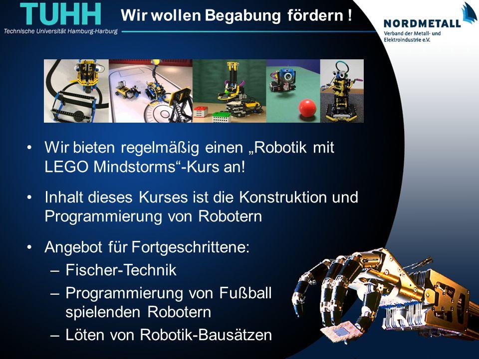 Wir wollen Begabung fördern ! Wir bieten regelmäßig einen Robotik mit LEGO Mindstorms-Kurs an! Inhalt dieses Kurses ist die Konstruktion und Programmi