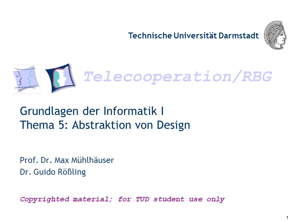 Telecooperation/RBG Technische Universität Darmstadt Copyrighted material; for TUD student use only Grundlagen der Informatik I Thema 5: Abstraktion v