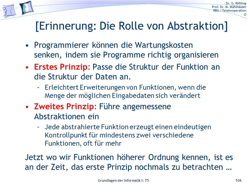 Dr. G. Rößling Prof. Dr. M. Mühlhäuser RBG / Telekooperation © Grundlagen der Informatik I: T5 [Erinnerung: Die Rolle von Abstraktion] Programmierer k