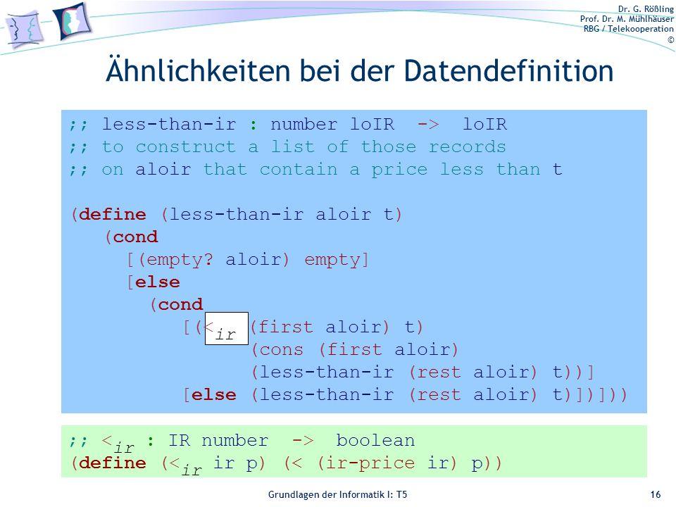 Dr. G. Rößling Prof. Dr. M. Mühlhäuser RBG / Telekooperation © Grundlagen der Informatik I: T5 Ähnlichkeiten bei der Datendefinition 16 ;; boolean (de
