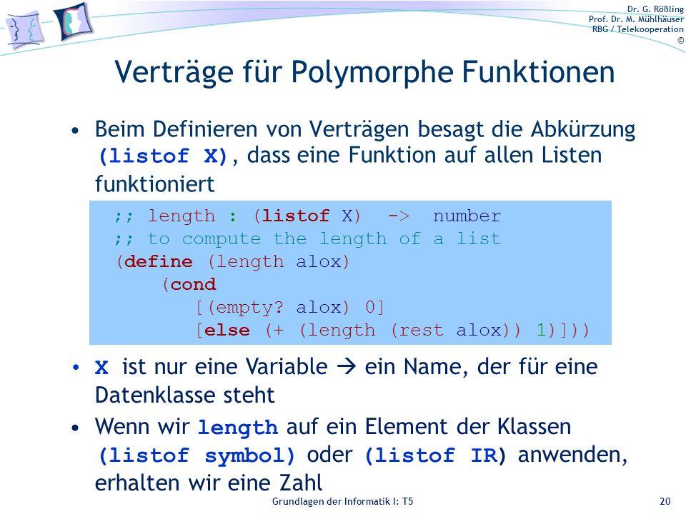 Dr. G. Rößling Prof. Dr. M. Mühlhäuser RBG / Telekooperation © Grundlagen der Informatik I: T5 Verträge für Polymorphe Funktionen Beim Definieren von