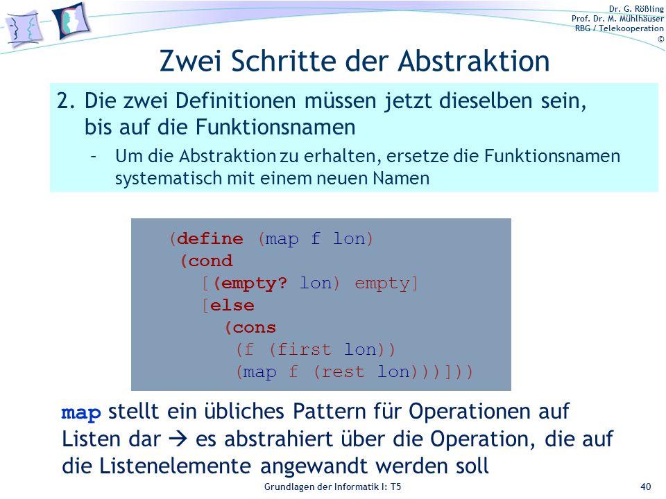 Dr. G. Rößling Prof. Dr. M. Mühlhäuser RBG / Telekooperation © Grundlagen der Informatik I: T5 Zwei Schritte der Abstraktion 2.Die zwei Definitionen m