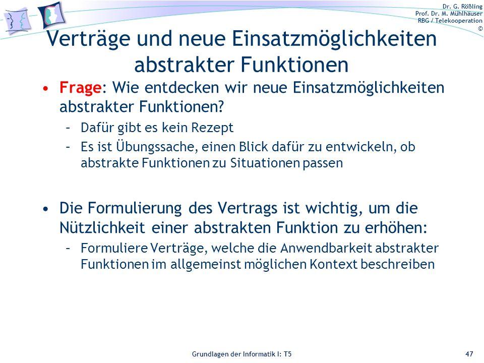 Dr. G. Rößling Prof. Dr. M. Mühlhäuser RBG / Telekooperation © Grundlagen der Informatik I: T5 Verträge und neue Einsatzmöglichkeiten abstrakter Funkt