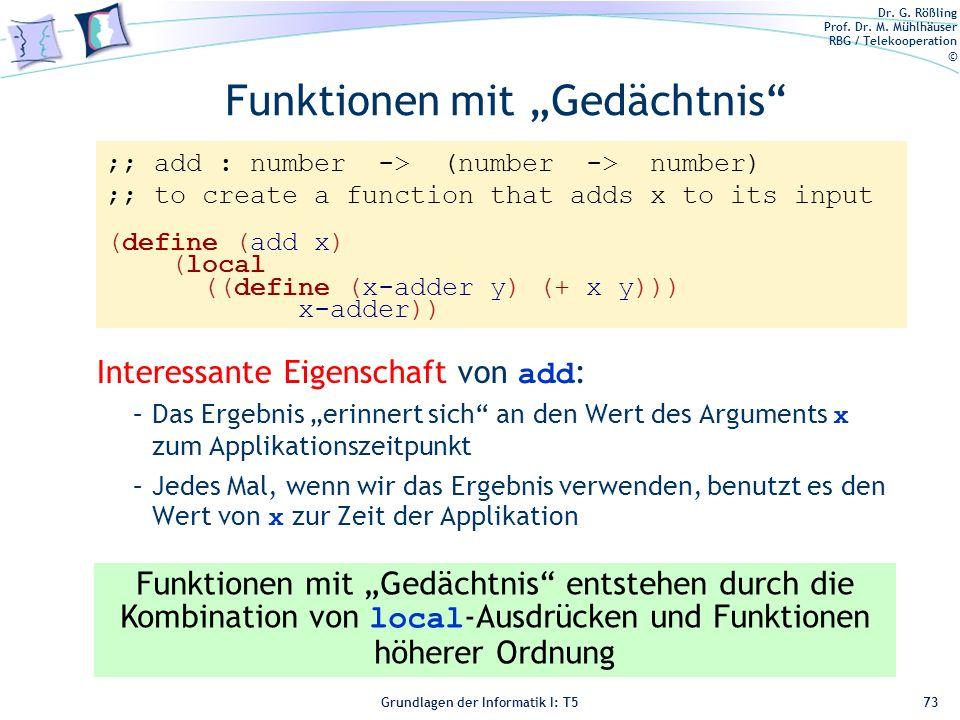 Dr. G. Rößling Prof. Dr. M. Mühlhäuser RBG / Telekooperation © Grundlagen der Informatik I: T5 Funktionen mit Gedächtnis Interessante Eigenschaft von