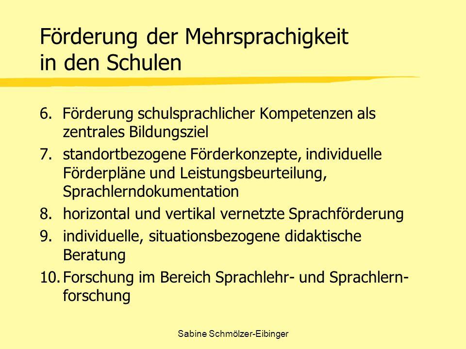 Sabine Schmölzer-Eibinger Förderung der Mehrsprachigkeit in den Schulen 6. Förderung schulsprachlicher Kompetenzen als zentrales Bildungsziel 7.stando