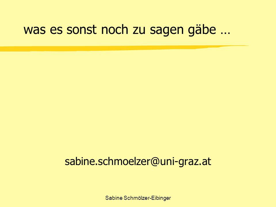Sabine Schmölzer-Eibinger was es sonst noch zu sagen gäbe … sabine.schmoelzer@uni-graz.at
