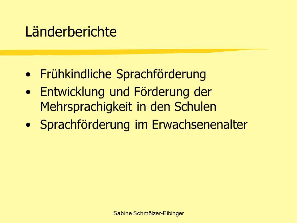 Sabine Schmölzer-Eibinger Länderberichte Frühkindliche Sprachförderung Entwicklung und Förderung der Mehrsprachigkeit in den Schulen Sprachförderung i