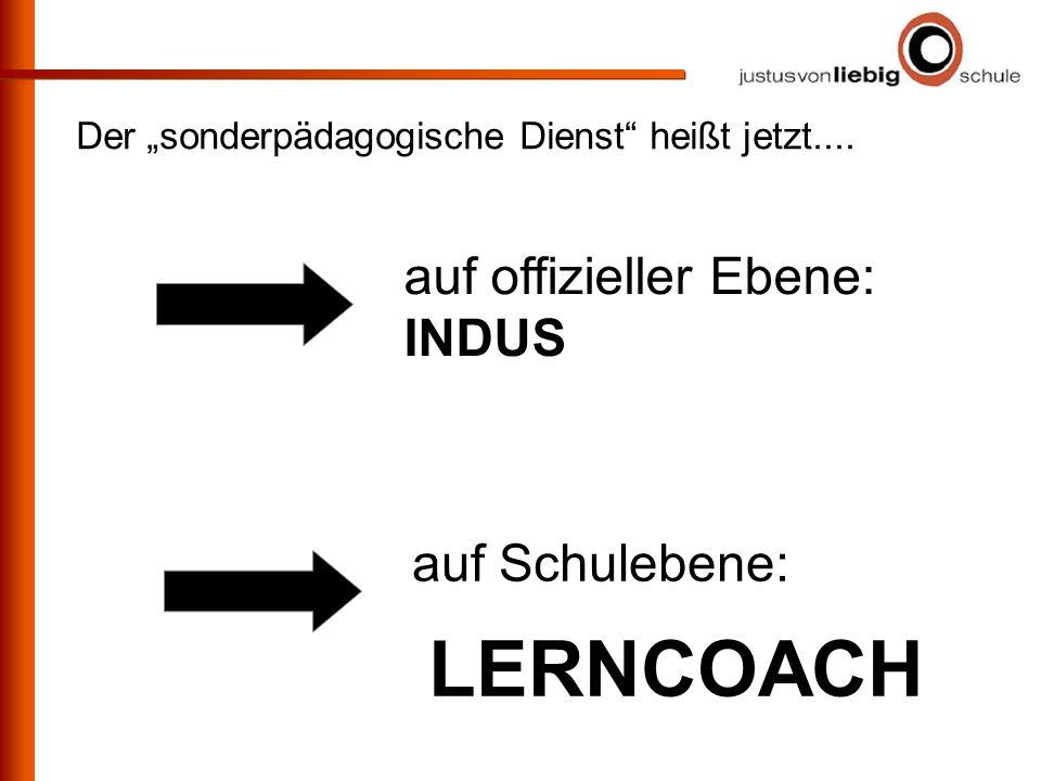 Der sonderpädagogische Dienst heißt jetzt.... auf offizieller Ebene: INDUS auf Schulebene: LERNCOACH