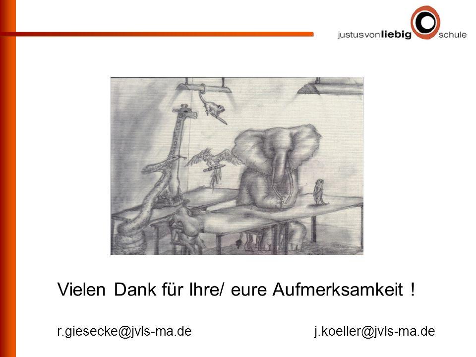 Vielen Dank für Ihre/ eure Aufmerksamkeit ! r.giesecke@jvls-ma.dej.koeller@jvls-ma.de