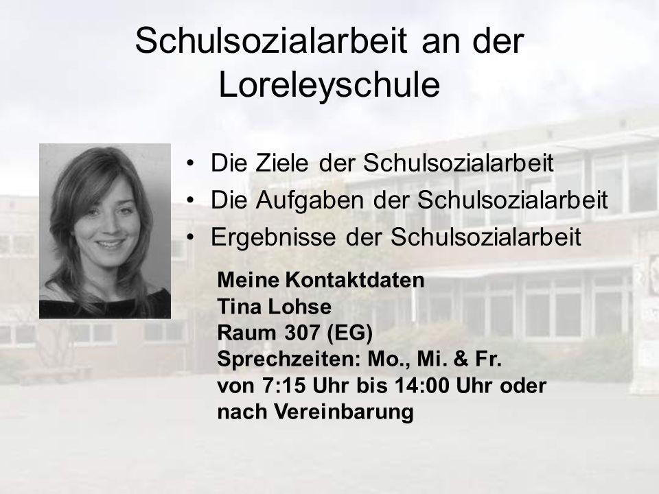 Schulsozialarbeit an der Loreleyschule Die Ziele der Schulsozialarbeit Die Aufgaben der Schulsozialarbeit Ergebnisse der Schulsozialarbeit Meine Konta