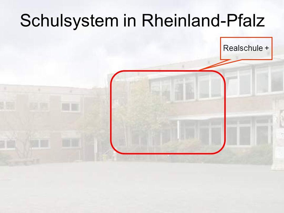 Schulsystem in Rheinland-Pfalz Realschule +