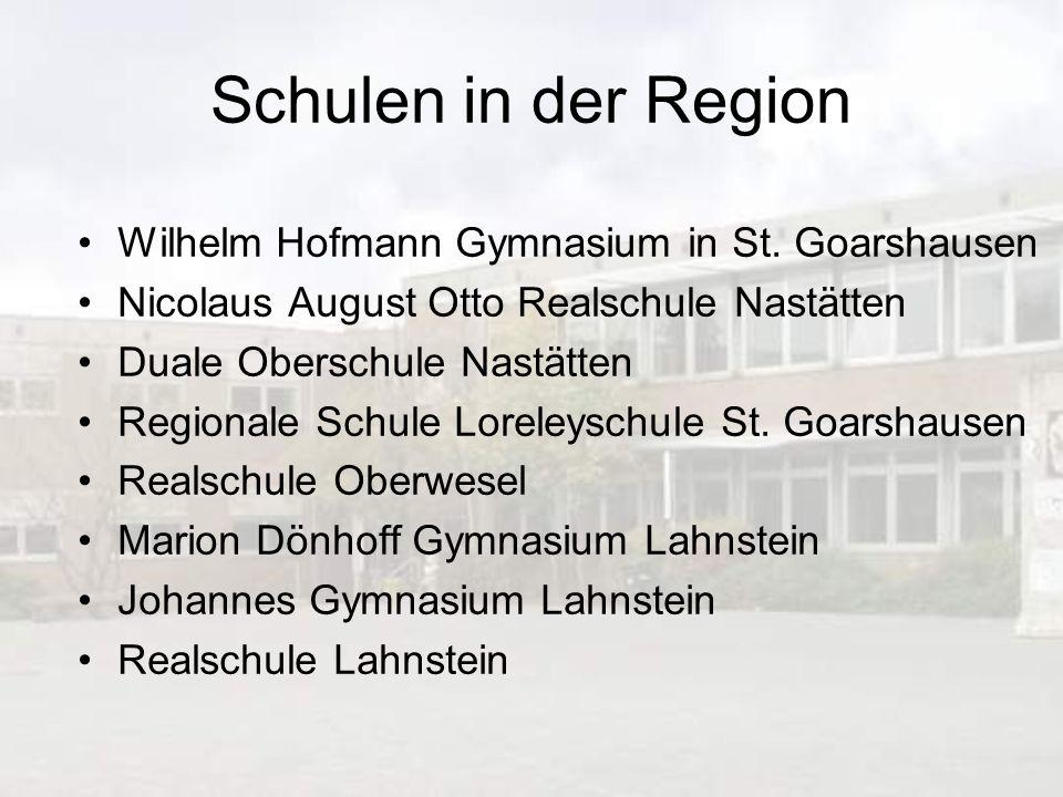 Schulen in der Region Wilhelm Hofmann Gymnasium in St. Goarshausen Nicolaus August Otto Realschule Nastätten Duale Oberschule Nastätten Regionale Schu