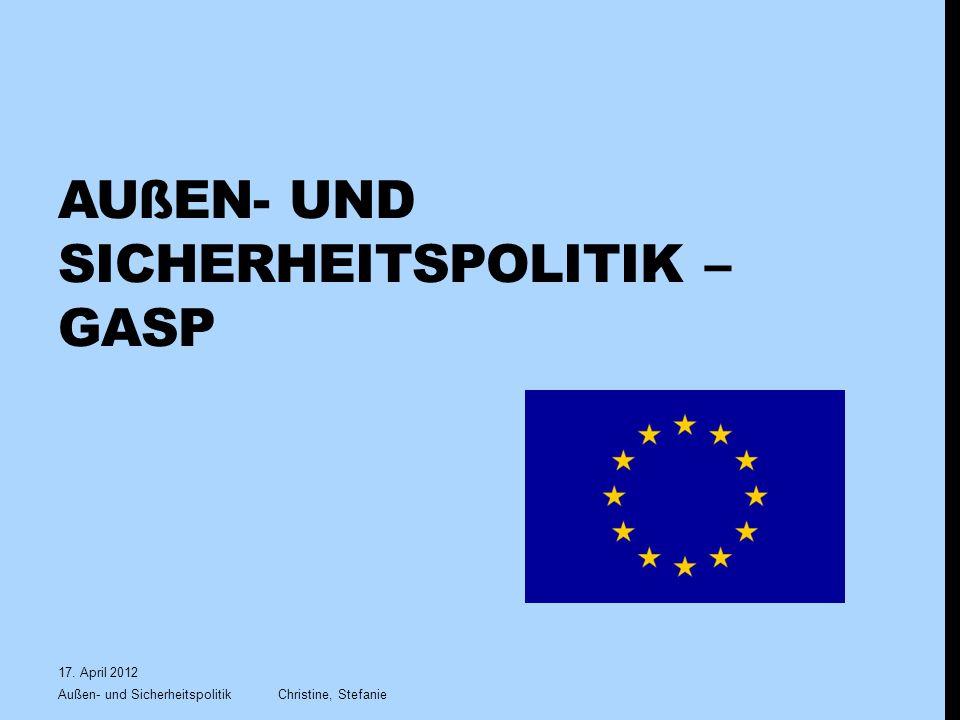AUßEN- UND SICHERHEITSPOLITIK – GASP 17.