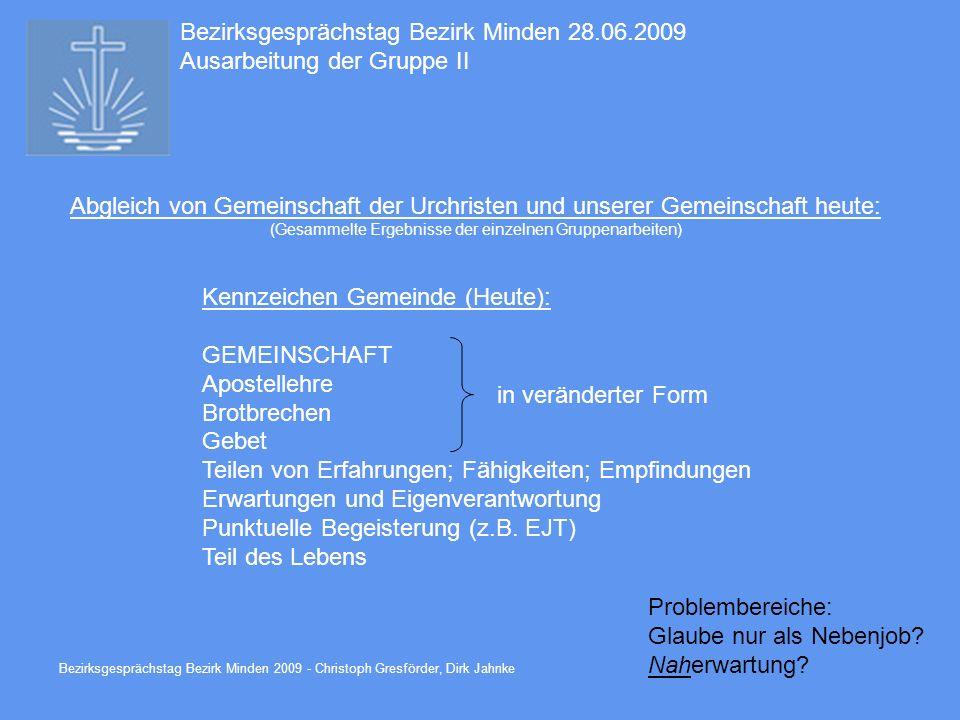 Bezirksgesprächstag Bezirk Minden 2009 - Christoph Gresförder, Dirk Jahnke Bezirksgesprächstag Bezirk Minden 28.06.2009 Ausarbeitung der Gruppe II Abg