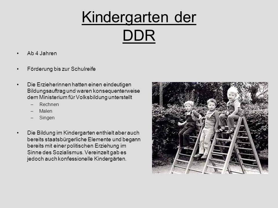 Kindergarten der DDR Ab 4 Jahren Förderung bis zur Schulreife Die Erzieherinnen hatten einen eindeutigen Bildungsauftrag und waren konsequenterweise d