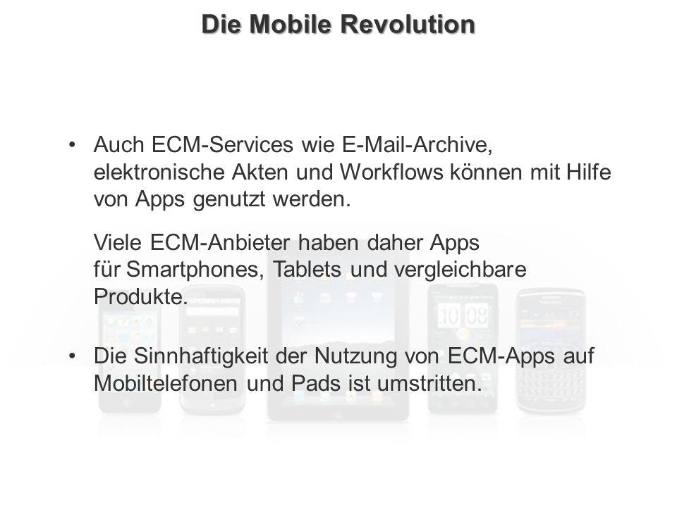 ECM Neue HorizonteIIR Wien 03.10.2011Dr. Ulrich KampffmeyerIIR_ECM_Kff_20111003_Show 26 Die Mobile Revolution Auch ECM-Services wie E-Mail-Archive, el