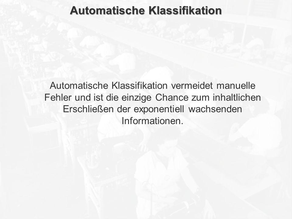 ECM Neue HorizonteIIR Wien 03.10.2011Dr. Ulrich KampffmeyerIIR_ECM_Kff_20111003_Show 62 Automatische Klassifikation Automatische Klassifikation vermei