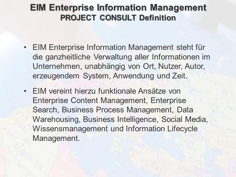 ECM Neue HorizonteIIR Wien 03.10.2011Dr. Ulrich KampffmeyerIIR_ECM_Kff_20111003_Show 8 EIM Enterprise Information Management PROJECT CONSULT Definitio