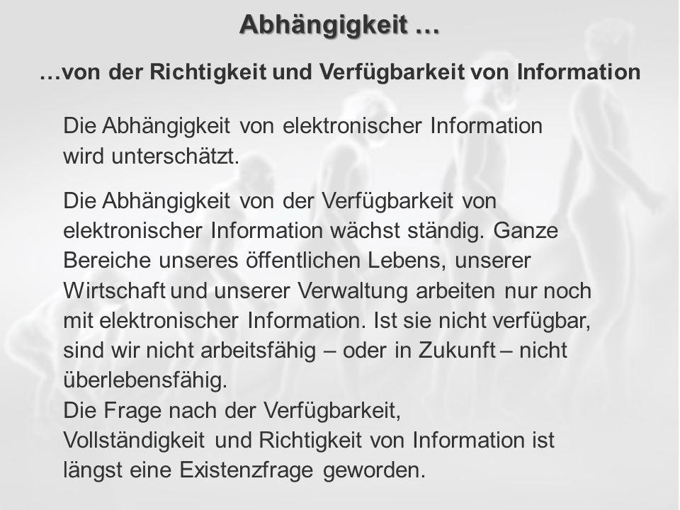ECM Neue HorizonteIIR Wien 03.10.2011Dr. Ulrich KampffmeyerIIR_ECM_Kff_20111003_Show 82 Abhängigkeit … Die Abhängigkeit von elektronischer Information