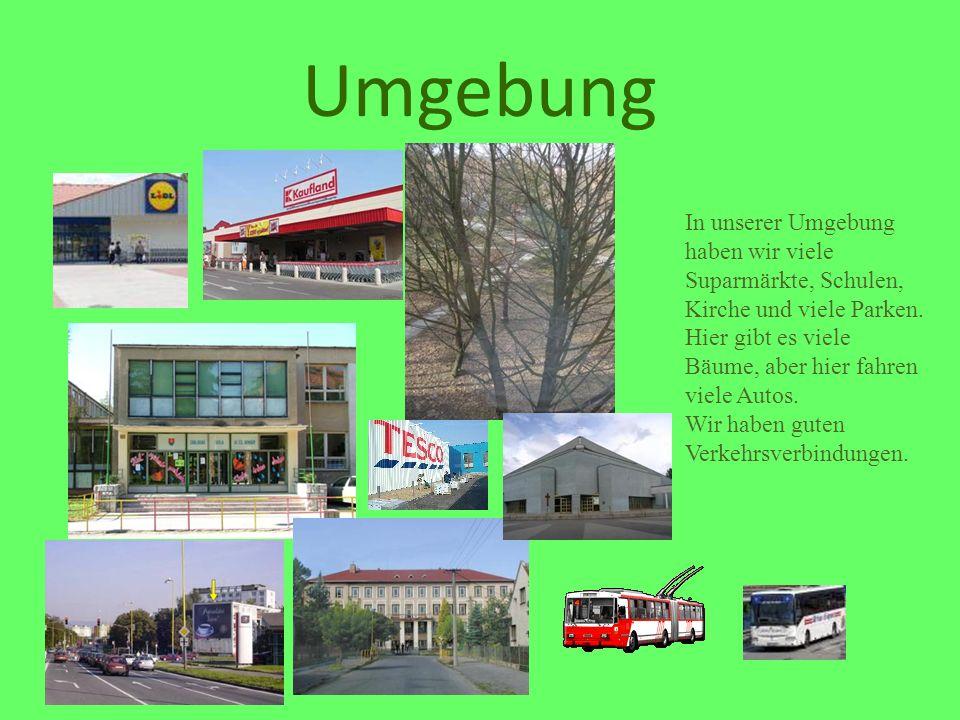 Umgebung In unserer Umgebung haben wir viele Suparmärkte, Schulen, Kirche und viele Parken.
