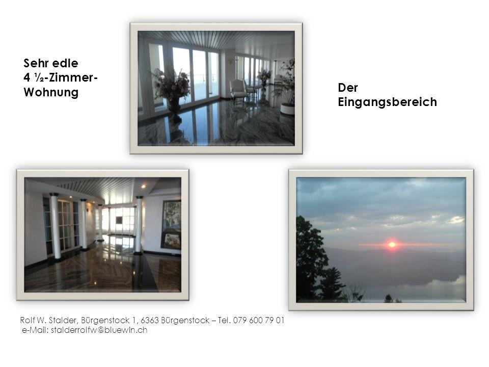 1 Rolf W. Stalder, Bürgenstock 1, 6363 Bürgenstock – Tel. 079 600 79 01 e-Mail: stalderrolfw@bluewin.ch Sehr edle 4 ½-Zimmer- Wohnung Der Eingangsbere