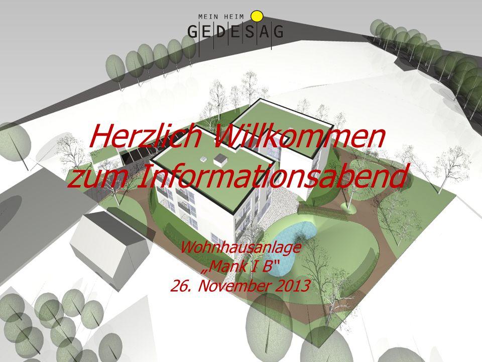 1 Wohnhausanlage Mank I B 26. November 2013 Herzlich Willkommen zum Informationsabend