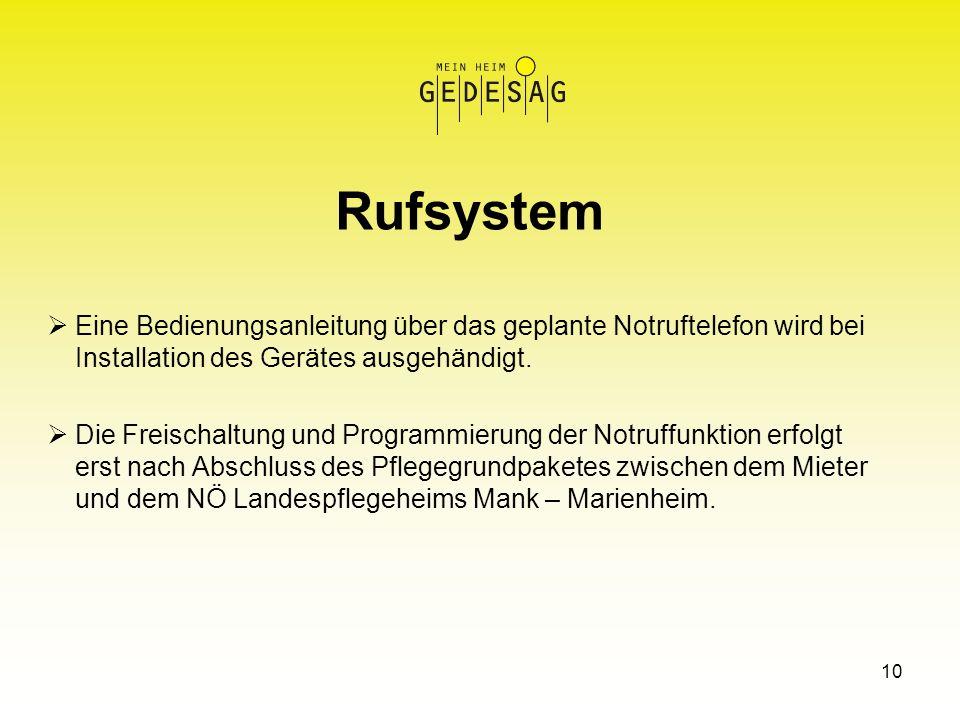 Rufsystem Eine Bedienungsanleitung über das geplante Notruftelefon wird bei Installation des Gerätes ausgehändigt. Die Freischaltung und Programmierun