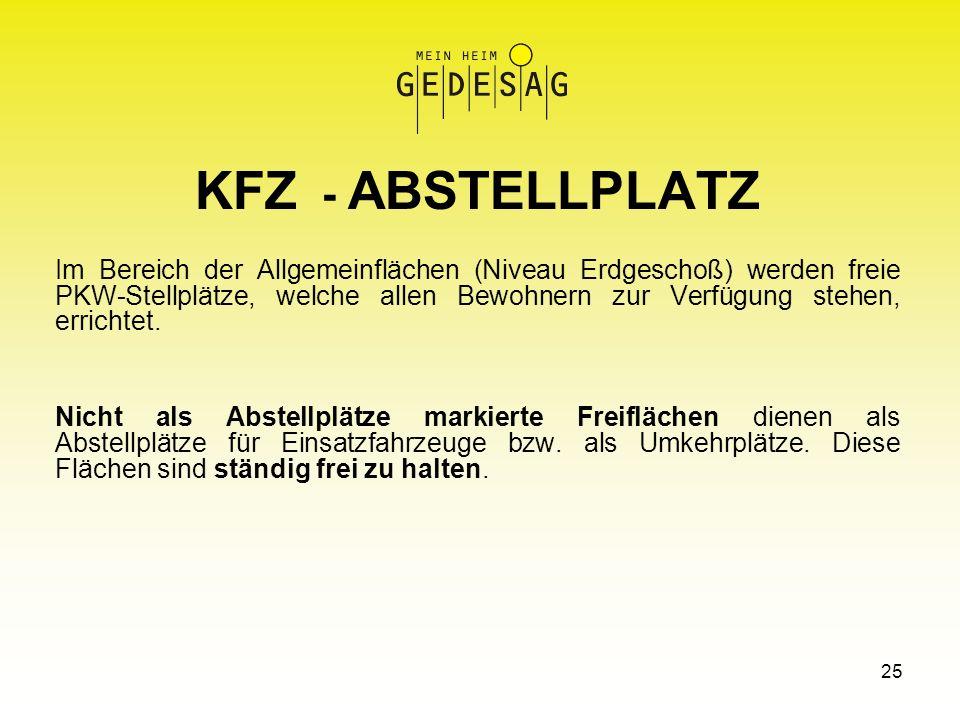 25 KFZ - ABSTELLPLATZ Im Bereich der Allgemeinflächen (Niveau Erdgeschoß) werden freie PKW-Stellplätze, welche allen Bewohnern zur Verfügung stehen, e