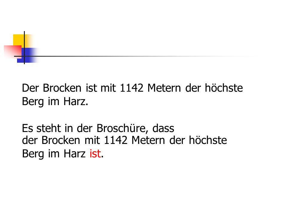 Der Brocken ist mit 1142 Metern der höchste Berg im Harz.