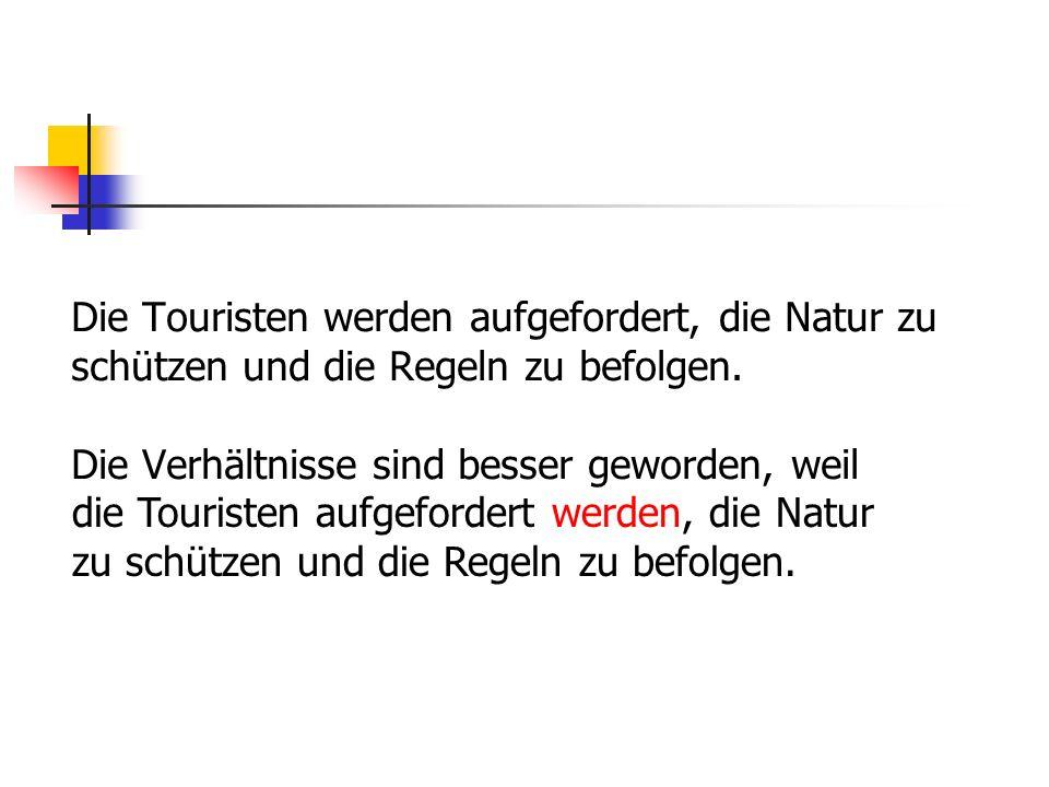 Die Touristen werden aufgefordert, die Natur zu schützen und die Regeln zu befolgen.