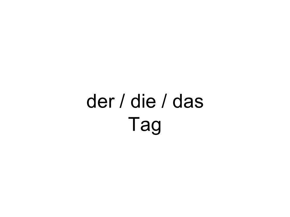 der / die / das Tag