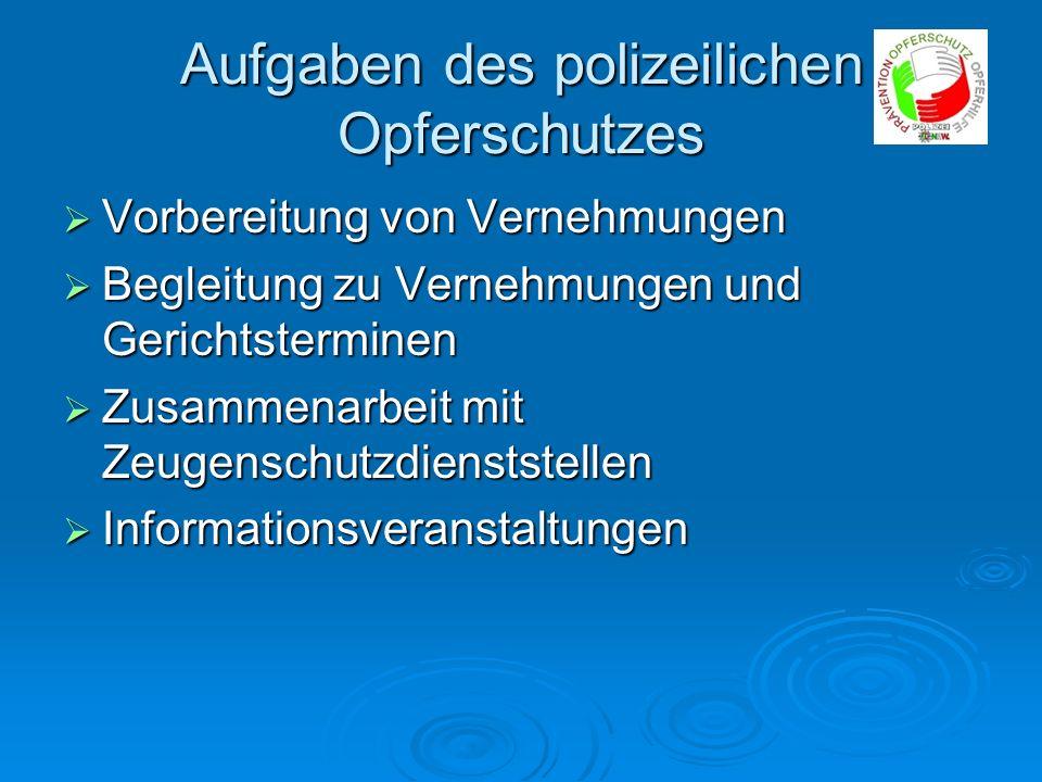 Aufgaben des polizeilichen Opferschutzes Vorbereitung von Vernehmungen Vorbereitung von Vernehmungen Begleitung zu Vernehmungen und Gerichtsterminen B