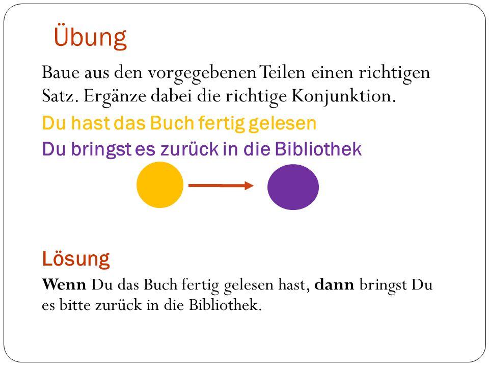 Baue aus den vorgegebenen Teilen einen richtigen Satz.