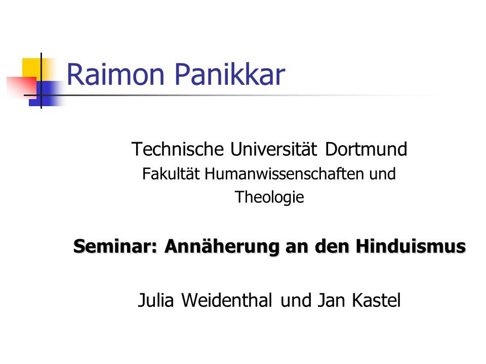 Raimon Panikkar 1.Biographie 2.Werke 3.Wirkung